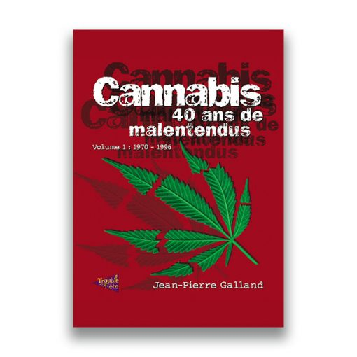 couverture du livre Cannabis, 40 ans de malentendus (Tome 1) — Jean-Pierre GALLAND