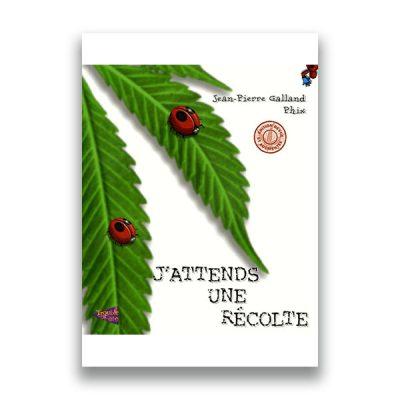 couverture du livre J'attends une récolte de Jean-Pierre GALLAND & PHIX