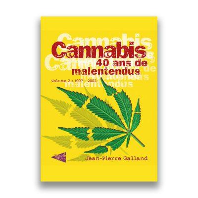 couverture du livre Cannabis, 40 ans de malentendus (Tome 2) — Jean Pierre GALLAND