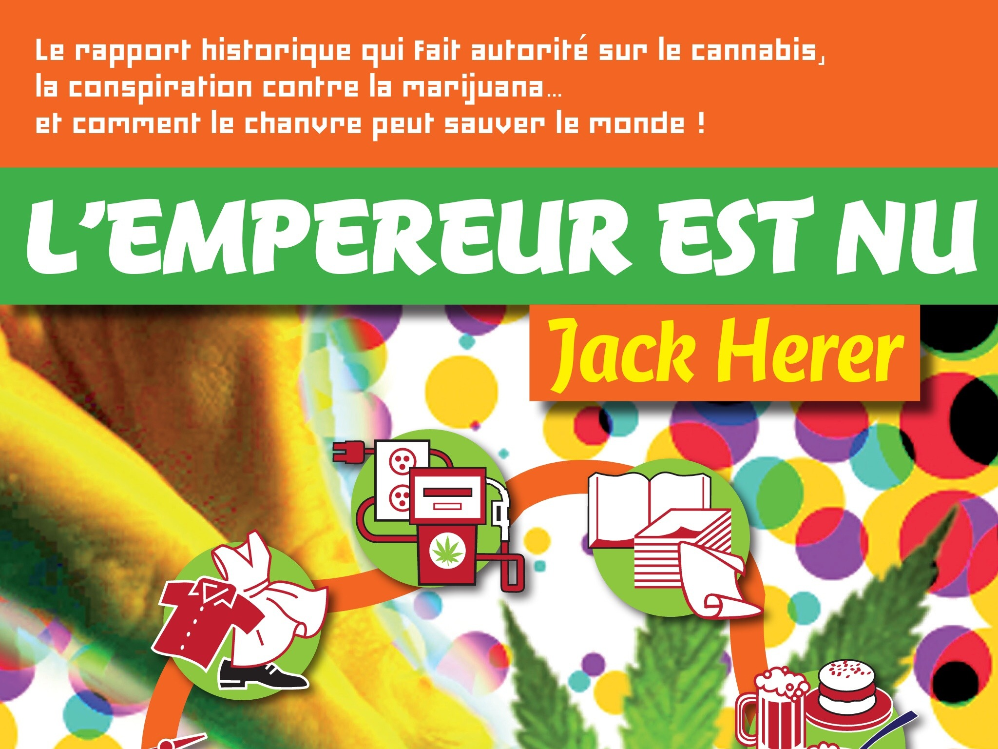 L'Empereur est nu, de Jack Herer, réédité en français.