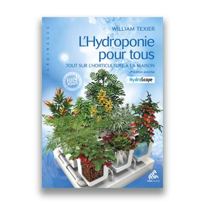 couverture du livre L'Hydroponie pour tous – William Texier