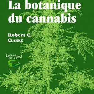 La botanique du cannabis - Robert C. Clarke