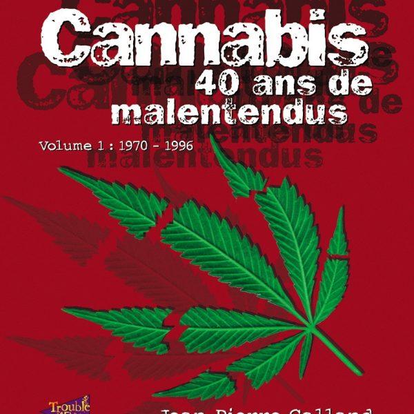 Cannabis, 40 ans de malentendus (Tome 1) — Jean-Pierre GALLAND