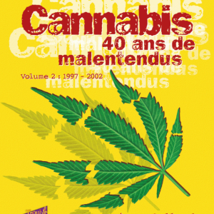 Cannabis, 40 ans de malentendus (Tome 2) — Jean Pierre GALLAND