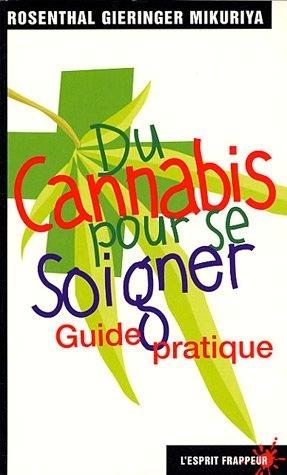 Du cannabis pour se soigner — Ed ROSENTHAL, Tod MIKURIYA & Dale GIERINGER