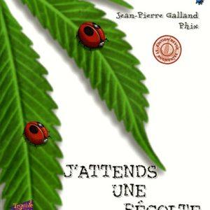 J'attends une récolte — Jean-Pierre GALLAND & PHIX