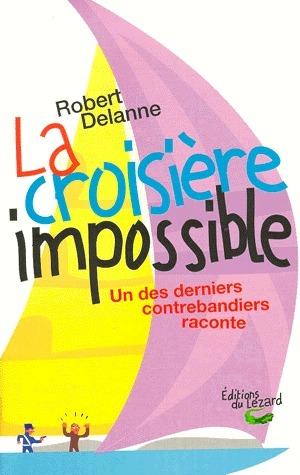 La croisière impossible - Robert DELANNE
