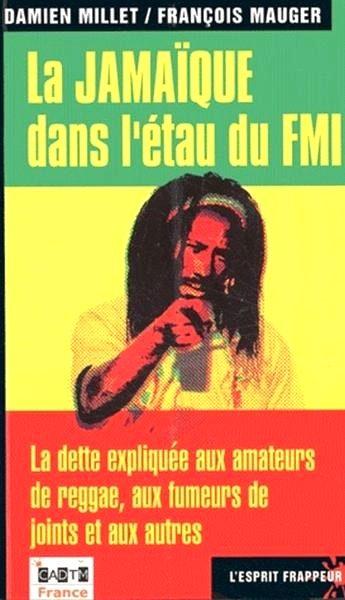 La Jamaïque dans l'étau du FMI — Damien MILLET & François MAUGER