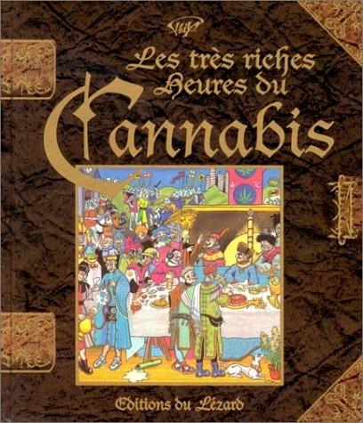 Les très riches heures du cannabis — de PHIX