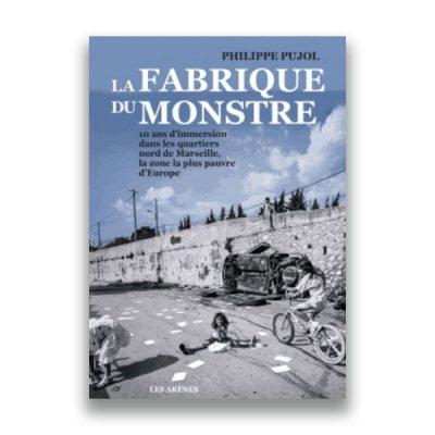 couverture du livre La fabrique du monstre – Philippe Pujol
