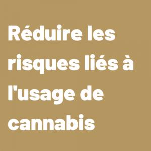 Réduire les risques liés à l'usage de cannabis